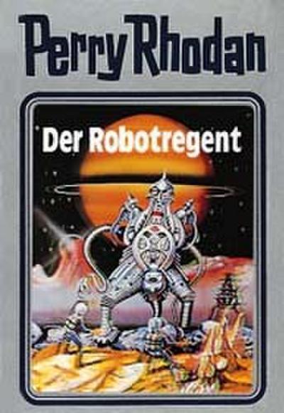 Perry Rhodan - Der Robotregent