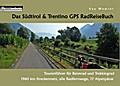 Das Südtirol & Trentino GPS RadReiseBuch