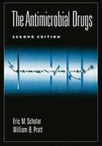 The Antimicrobial Drugs, 2nd Edition
