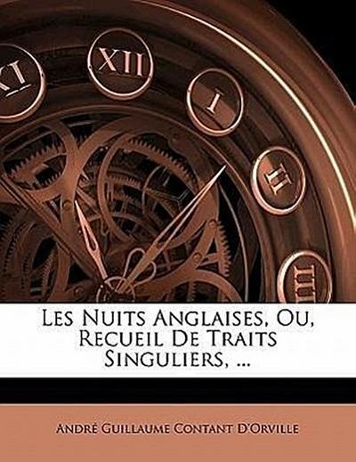 Les Nuits Anglaises, Ou, Recueil De Traits Singuliers, ...