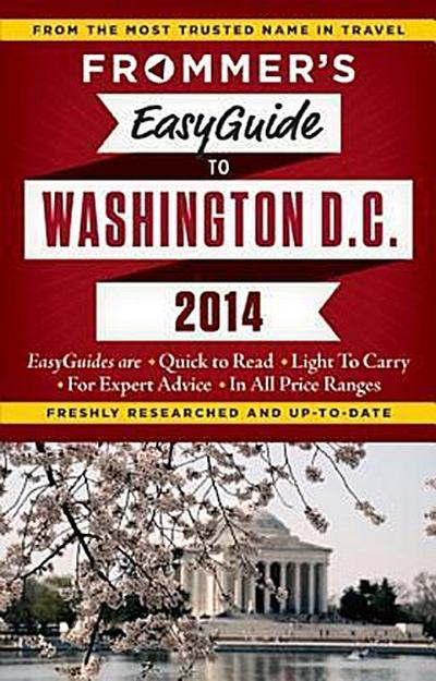 Frommer's EasyGuide to Washington, D.C. 2014 (Easy Guides)