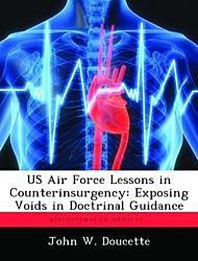 US Air Force Lessons in Counterinsurgency: Exposing Voids in Doctrinal Guidance