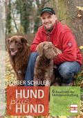 Hund plus Hund; 6 Bausteine der Mehrhundehalt ...
