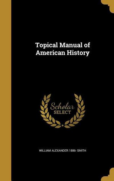 TOPICAL MANUAL OF AMER HIST