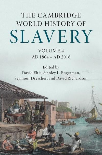 Cambridge World History of Slavery: Volume 4, AD 1804-AD 2016