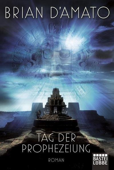 Tag der Prophezeiung: Thriller (Allgemeine Reihe. Bastei Lübbe Taschenbücher)
