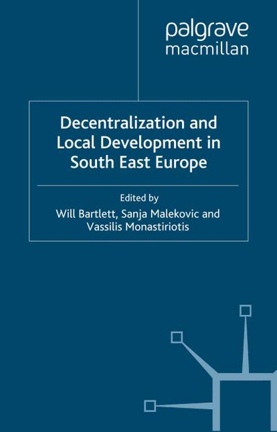 Decentralization and Local Development in South East Europe