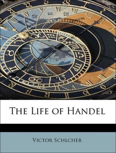 The Life of Handel