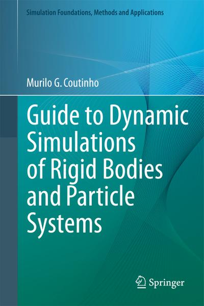 Guide to Dynamic Simulations of Rigid Bodies and Particle Systems