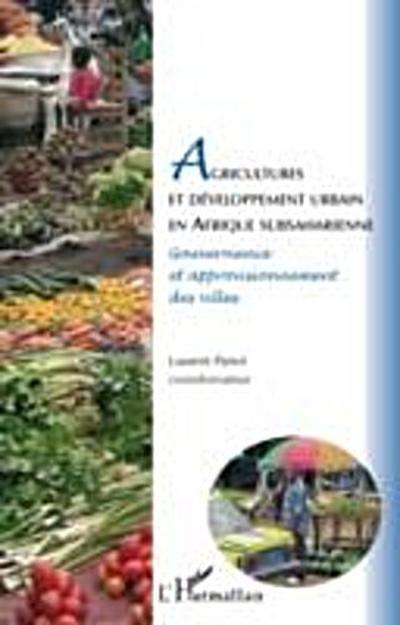 Agricultures et developpement urbain en afrique subsaharienn