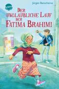 Der unglaubliche Lauf der Fatima Brahimi; Originalausgabe:; Ill. v. Bayer, Michael; Deutsch
