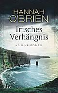 Irisches Verhängnis Bd. 1: Kriminalroman