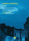 Tula: Roman eines Streunenden auf der Suche nach einer Liebe, die es vielleicht nie gegeben hat