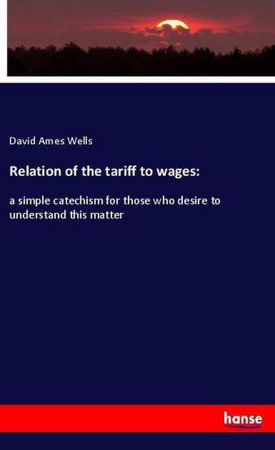 Relation of the tariff to wages:
