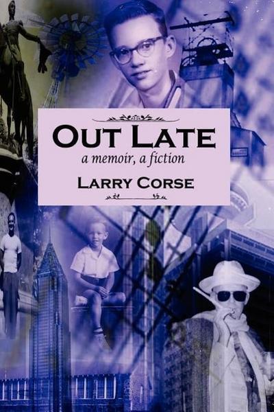 Out Late: A Memoir, a Fiction