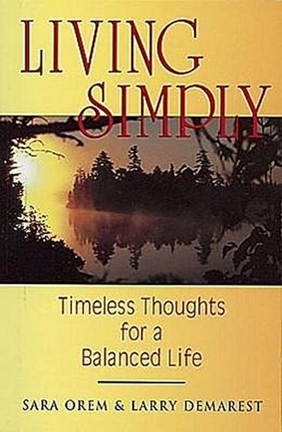 Living Simply: Timeless Thoughts for a Balanced Life