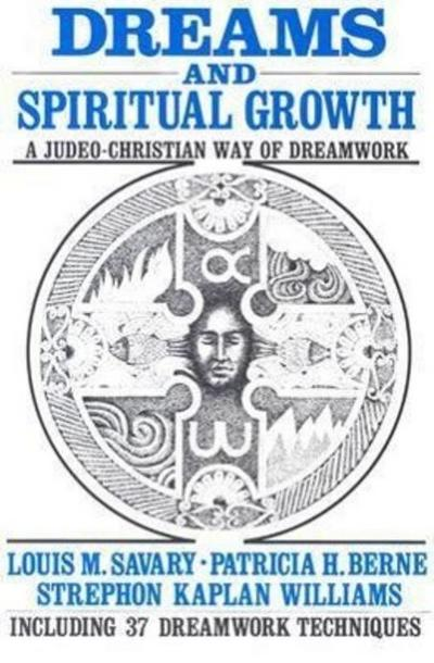 Dreams and Spiritual Growth: A Christian Approach to Dreamwork: With More Than 35 Dreamwork Techniques: Judeo-Christian Way of Dreamwork Including 37 Dreamwork Techniques - Paul & Co - Taschenbuch, , Louis M. Savary, Judeo-Christian Way of Dreamwork Including 37 Dreamwork Techniques, Judeo-Christian Way of Dreamwork Including 37 Dreamwork Techniques