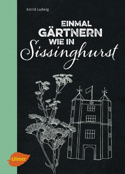 Einmal gärtnern wie in Sissinghurst