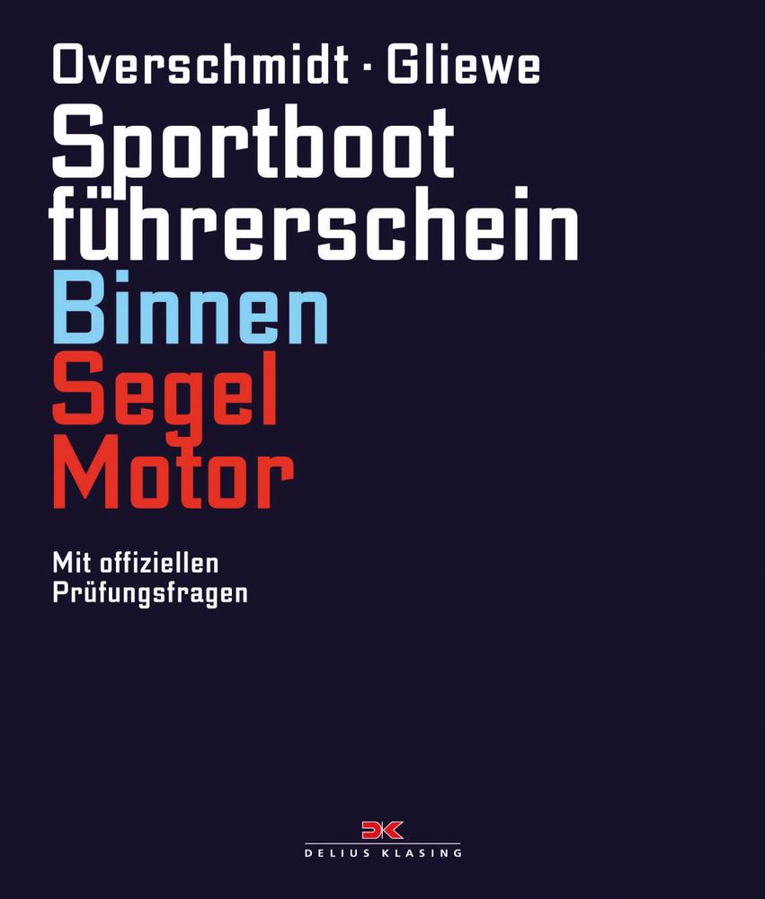 Sportbootführerschein Binnen Segel/Motor Heinz Overschmidt