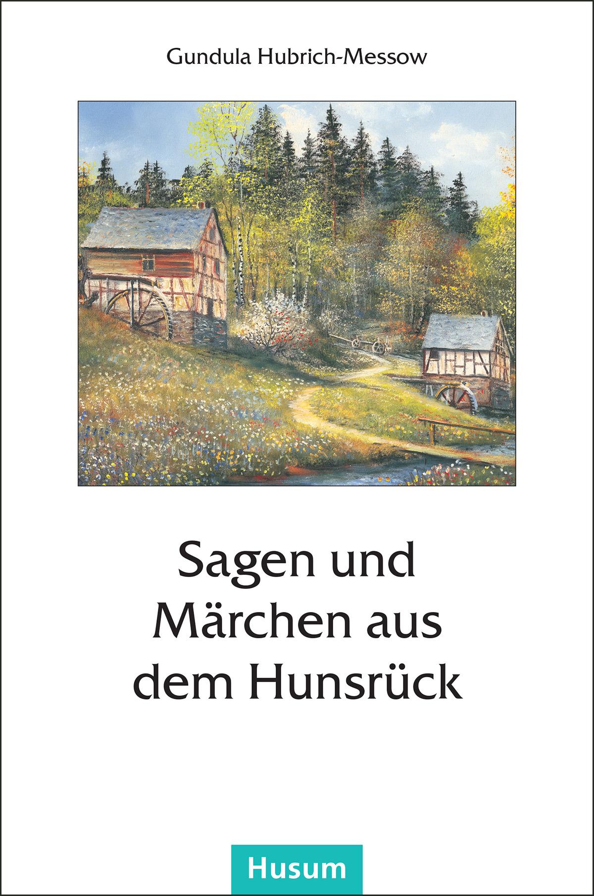 Sagen und Märchen aus dem Hunsrück Gundula Hubrich-Messow 9783898767347