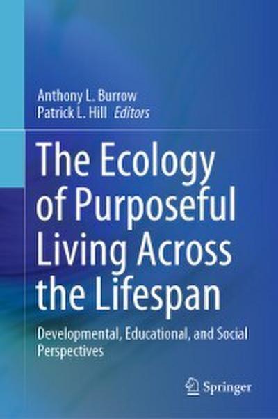 The Ecology of Purposeful Living Across the Lifespan
