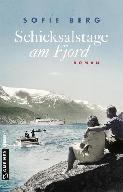 Schicksalstage am Fjord: Roman (Romane im GMEINER-Verlag)