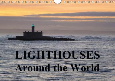 Lighthouses Around the World (Wall Calendar 2019 DIN A4 Landscape)