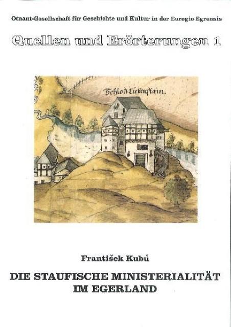 Die Staufische Ministerialität im Egerland Frantisek Kubu