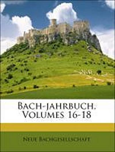 Bach-jahrbuch, Volumes 16-18
