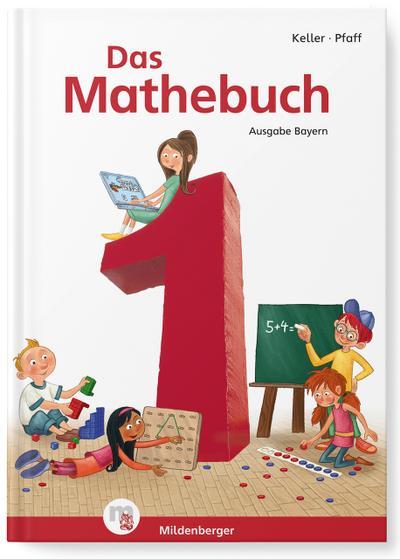 Das Mathebuch 1 - Schülerbuch. Ausgabe Bayern