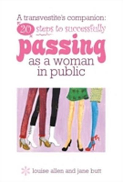 20 steps to successfully passing as a woman in public