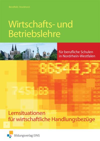 Wirtschafts- und Betriebslehre. Arbeitsheft. Nordrhein-Westfalen