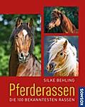 Pferderassen; Die 100 bekanntesten Rassen; De ...