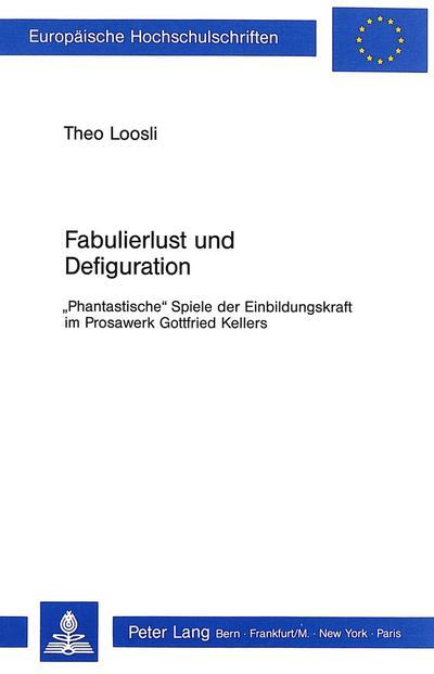 Fabulierlust und Defiguration