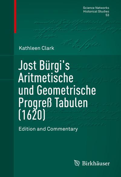 Jost Bürgi's Arithmetische und Geometrische Progress Tabulen (1620)