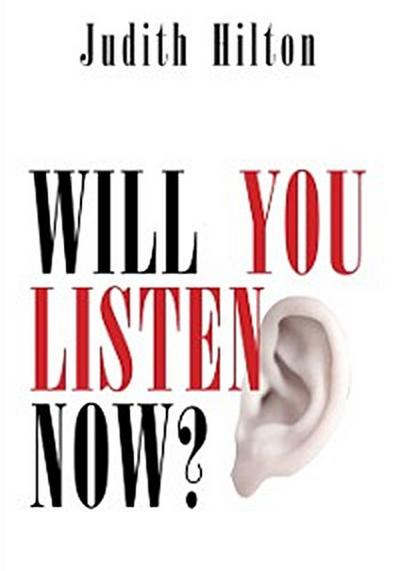 Will You Listen Now?