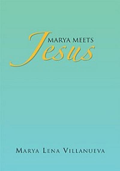 Marya Meets Jesus