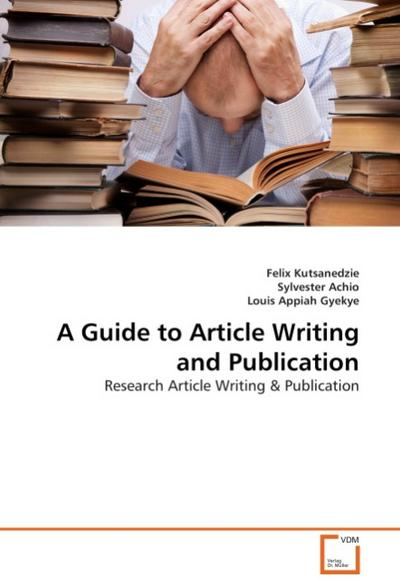 A Guide to Article Writing and Publication