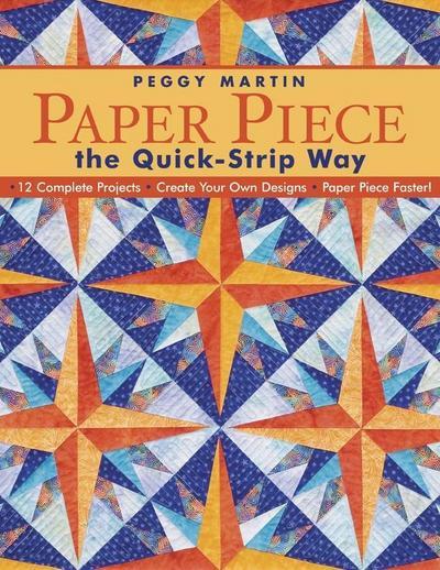Paper Piece The Quick Strip Way