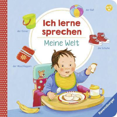 Ich lerne sprechen - Meine Welt; Ill. v. Paule, Irmgard; Deutsch; durchg. farb. Ill. u. Text