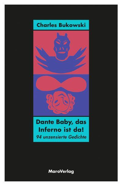 Dante Baby, das Inferno ist da!: 94 unzensierte Gedichte