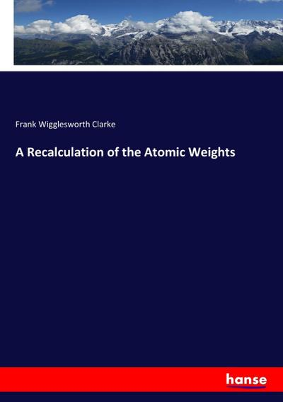 A Recalculation of the Atomic Weights