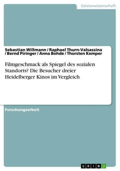 Filmgeschmack als Spiegel des sozialen Standorts? Die Besucher dreier Heidelberger Kinos im Vergleich