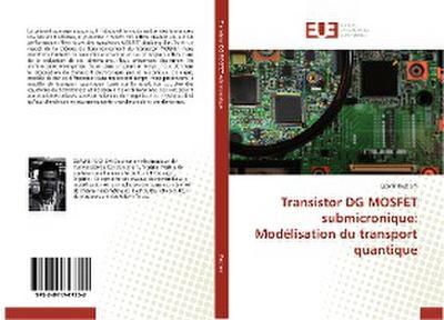 Transistor DG MOSFET submicronique: Modélisation du transport quantique