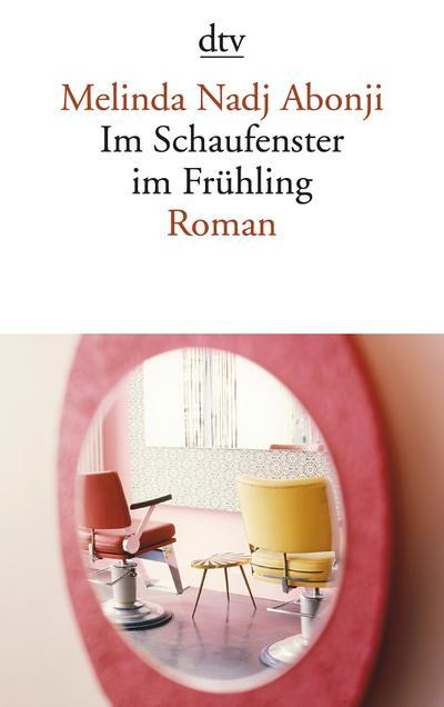 Im Schaufenster im Frühling: Roman