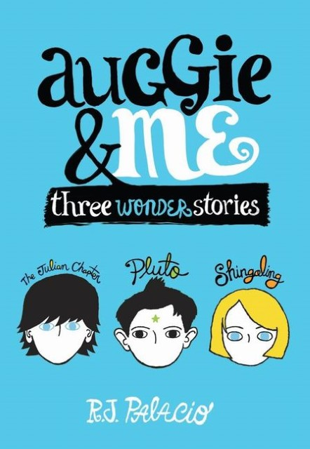 Auggie and Me: Three Wonder Stories, R. J. Palacio