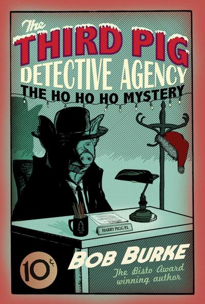 The Ho Ho Ho Mystery (Third Pig Detective Agency, Book 2)