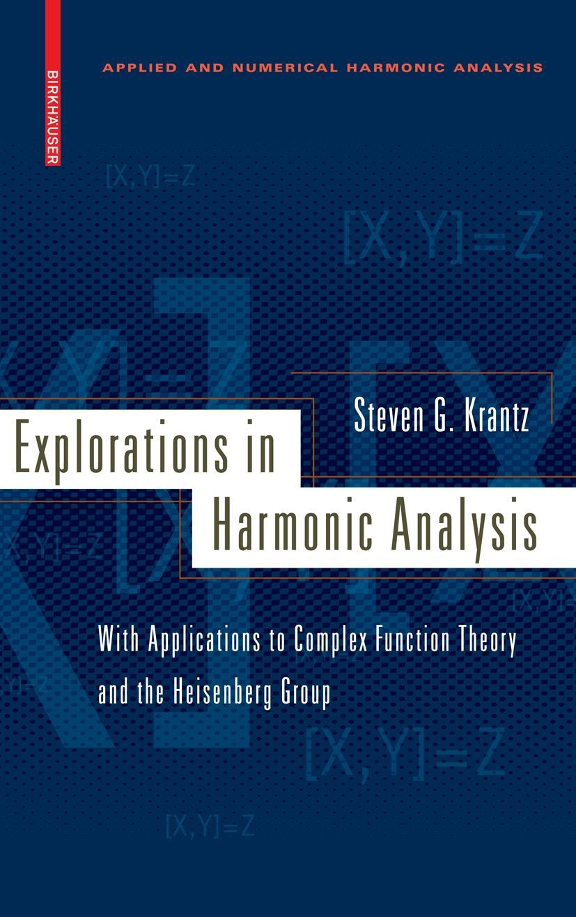Explorations in Harmonic Analysis - Steven G. Krantz -  9780817646684