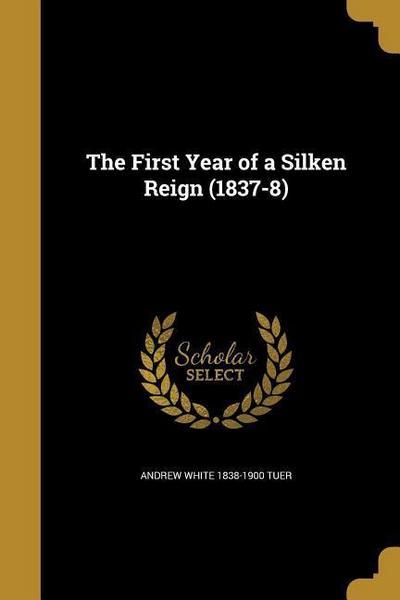 1ST YEAR OF A SILKEN REIGN (18