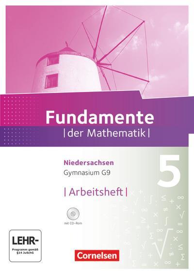 Fundamente der Mathematik 5. Schuljahr. Arbeitsheft mit Lösungen und CD-ROM. Gymnasium Niedersachsen